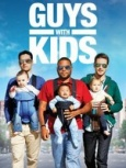 Guys With Kids- Seriesaddict